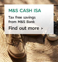 M&S Cash ISA - tax free savings from M&S Bank - find out more