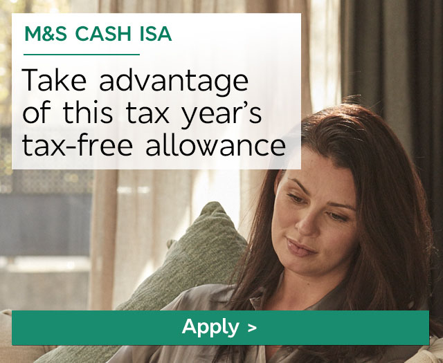 Start your application - M&S Cash ISA
